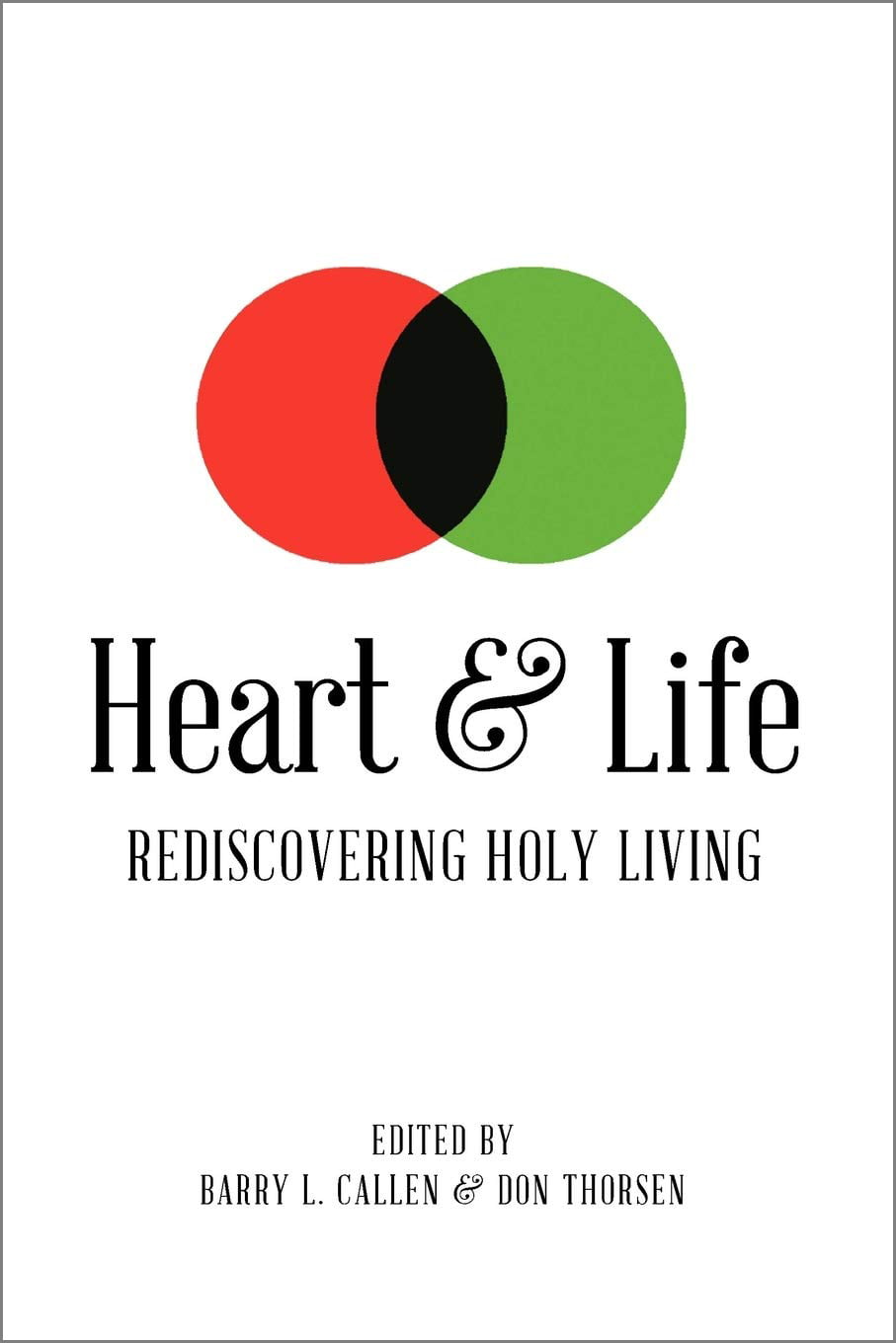 Heart and Life: Rediscovering Holy Living